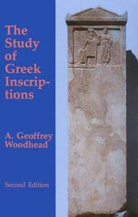 The Study of Greek Inscriptions (Oklahoma Series in Classical Culture)
