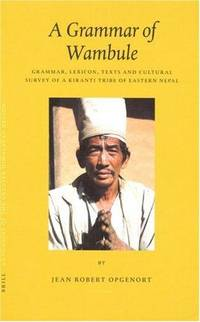 Languages of the Greater Himalayan Region, Volume 2 a Grammar of Wambule: Grammar, Lexicon, Texts...