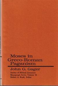 Moses in Greco-Roman Paganism (Society of Biblical Literature, Monograph Series, Vol. 16)