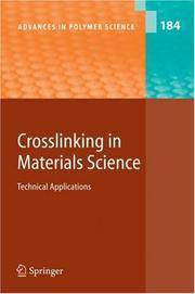 CROSSLINKING IN MATERIALS SCIENCE: TECHNICAL APPLICATIONS (ADVANCES IN POLYMER SCIENCE) (ADVANCES...