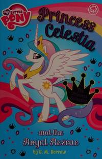 Princess Celestia and the Royal Rescue (My Little Pony) by  G M Berrow - Paperback - from Brit Books Ltd (SKU: 2045103)
