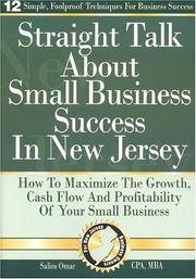 Straight Talk about Small Business Success in New Jersey: How to Maximize the Growth, Cash Flow...