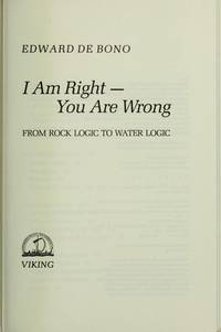 I Am Right And You Are Wrong : from rock logic to water logic