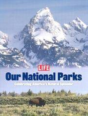 image of Life: Our National Parks: Celebrating America's Natural Splendor