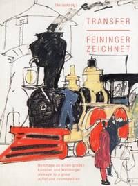 Transfer Feininger Zeichnet: Homage to a Great Artist and Cosmopolitan/Hommage an einen groBen...
