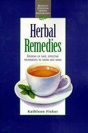 Herbal Remedies Dozens of Safe, Effective Treatments to Grow and Make (Rodale's Essential Herbal Handbooks)