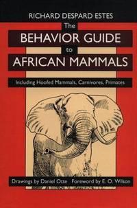THE BEHAVIOR GUIDE TO AFRICAN MAMMALS. INCLUDING HOOFED MAMMALS, CARNIVORES, PRIMATES  [HARDBACK] by  R.D ESTES - 1ª edicion.  - 1991 - from Portico and Biblio.com