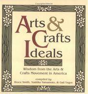 Arts & Crafts Ideals Wisdom from the Arts & Crafts Movement in America by  & Gail Yngve  Bruce Smith - Hardcover - September 1999 - from Sorensen Books : Your Vancouver Island Bookshop (SKU: mar1089)
