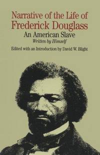 Narrative of the Life of Frederick Douglass: An American Slave, Written by Himself (Bedford Books...
