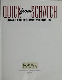 Quick from Scratch: Real Food for Busy Weeknights