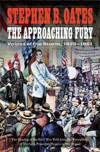 image of The Approaching Fury: Voices of the Storm, 1820-1861