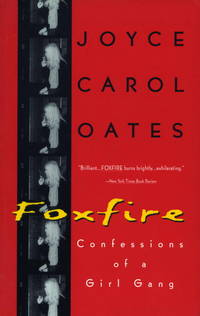 Foxfire: Confessions of a Girl Gang [Paperback] Oates, Joyce Carol