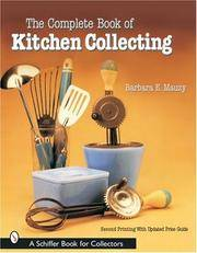 The Complete Book of Kitchen Collecting (Schiffer Book for Collectors)