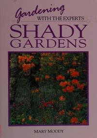 Gardening with the Experts: Shady Gardens by  Mary Moody - Hardcover - 1992 - from Jaguar 10 Books (SKU: 026709)