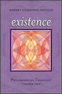 Existence: Philosophical Theology, Volume Two