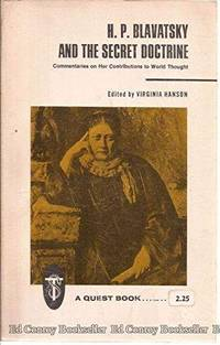 H. P. Blavatsky And The Secret Doctrine;: Commentaries On Her Contributions To World Thought (A Quest Book Original) - Second Hand Books