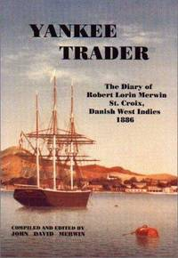 Yankee Trader: The Diary of Robert Lorin Merwin, St. Croix, Danish West Indies 1886 (SIGNED)