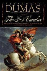 image of The Last Cavalier: Being the Adventures of Count Sainte-Hermine in the Age of Napoleon