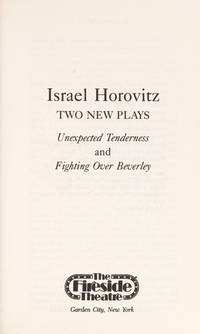 Unexpected Tenderness and Fighting over Beverley   Two New Plays by Israel  Horovitz