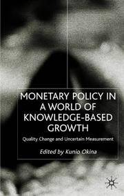 MONETARY POLICY IN A WORLD OF KNOWLEDGE-BASED GROWTH...