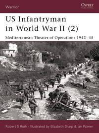 US Infantryman in World War II (2): Mediterranean Theater of Operations 1942–45...