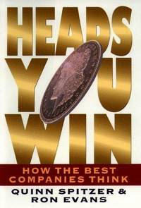 HEADS YOU WIN: How the Best Companies Think