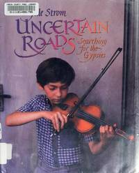 Uncertain Roads : Searching for the Gypsies