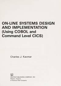 ON-LINE SYSTEMS DESIGN AND IMPLEMENTATION (USING COBOL AND COMMAND LEVEL CICS)