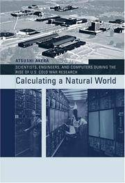 Calculating a Natural World : Scientists, Engineers, and Computers During the Rise of U. S. Cold...