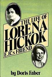 The Life of Lorena Hickok, E. R.'s Friend