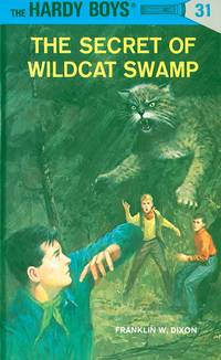 image of The Secret of Wildcat Swamp (The Hardy Boys, No. 31)