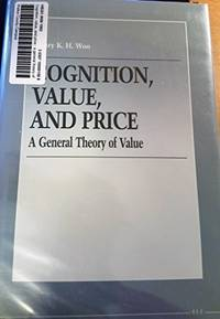 Cognition, Value, and Price A General Theory of Value