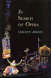 In Search of Opera (Princeton Studies in Opera)