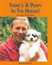 THERE'S A PUPPY IN THE HOUSE : Surviving the First Five Months by Mike Wombacher - Paperback - First Edition, First Thus - 2004 - from 100 POCKETS and Biblio.com
