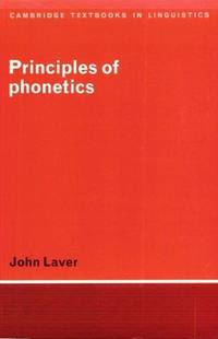 Principles of Phonetics (Cambridge Textbooks in Linguistics) by Laver, John