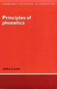Principles of Phonetics (Cambridge Textbooks in Linguistics) by John Laver - Hardcover - 1994-06-24 - from Ergodebooks and Biblio.com
