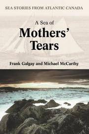 A SEA OF MOTHERS' TEARS: Sea Stories from Atlantic Canada