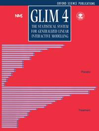 The GLIM System: Release 4 Manual (Generalized Linear Interactive Modelling)