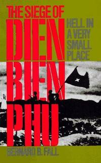 Hell in a Very Small Place: The Siege of Dien Bien Phu by  B.B Fall - Paperback - 1986 - from Anybook Ltd (SKU: 8378308)