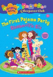Groovy Girls Sleepover Club #1:: The First Pajama Party: Slumberrific Six by Epstein, Robin - from River City Books, LLC and Biblio.com