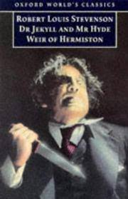 Oxford Worlds\' Classics: The Strange Case of Dr Jekyll and Mr Hyde, and Weir of Hermiston