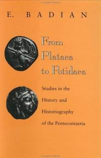 From Plataea to Potidaea : Studies in the History and Historiography of the Pentecontaetia