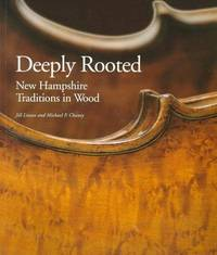 DEEPLY ROOTED: NEW HAMPSHIRE TRADITIONS IN WOOD