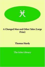 A Changed Man and Other Tales (Large Print) by Thomas Hardy - Paperback - 2006-04-01 - from Ergodebooks and Biblio.com