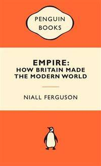image of Empire: How Britain Made The Modern World