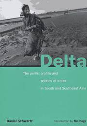 Delta  The Perils, Profits and Politics of Water in South and Southeast  Asia