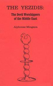 The Yezidis: The Devil Worshippers of the Middle East : Their Beliefs & Sacred Books by  Alphonse Mingana - Paperback - 1993-12-01 - from Walden Antiquarian Books (SKU: 012818005)