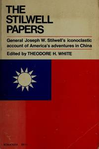 image of Stilwell Papers: An Iconoclastic Account of America's Adventures in China