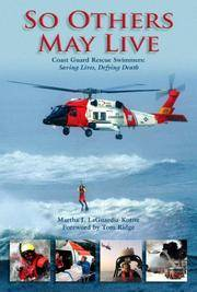 So Others May Live  Coast Guard Rescue Swimmers: Saving Lives, Defying  Death