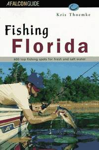 Fishing Florida by Kris Thoemke - Paperback - 1995 - from Endless Shores Books and Biblio.com